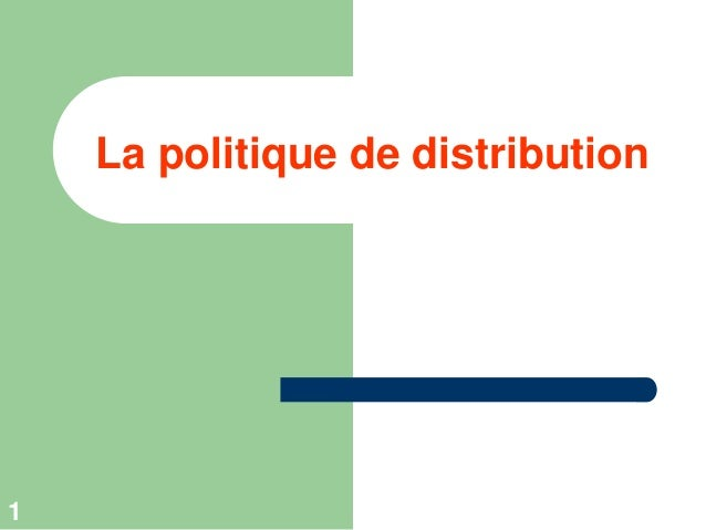 La politique de distribution  1
