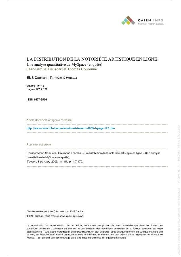 LA DISTRIBUTION DE LA NOTORIÉTÉ ARTISTIQUE EN LIGNE Une analyse quantitative de MySpace (enquête) Jean-Samuel Beuscart et ...