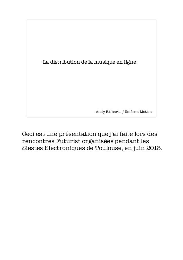 La distribution de la musique en ligne Andy Richards / Uniform Motion Ceci est une présentation que j'ai faite lors des re...