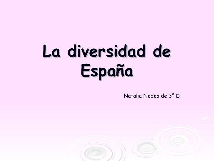 La diversidad de     España          Natalia Nedea de 3º D
