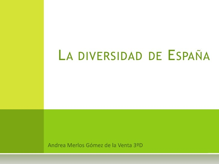 LA   DIVERSIDAD DE   E SPAÑA