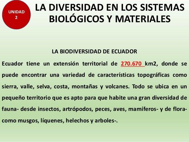 LA DIVERSIDAD EN LOS SISTEMAS BIOLÓGICOS Y MATERIALES LA BIODIVERSIDAD DE ECUADOR Ecuador tiene un extensión territorial d...
