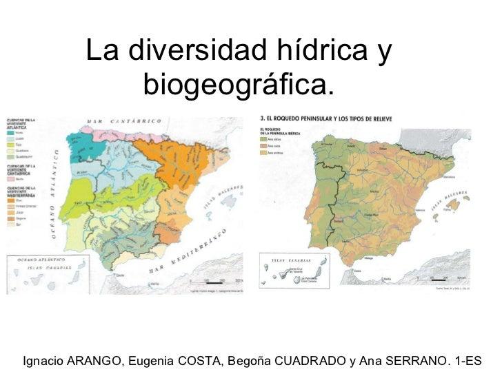La diversidad hídrica y biogeográfica. Ignacio ARANGO, Eugenia COSTA, Begoña CUADRADO y Ana SERRANO. 1-ES