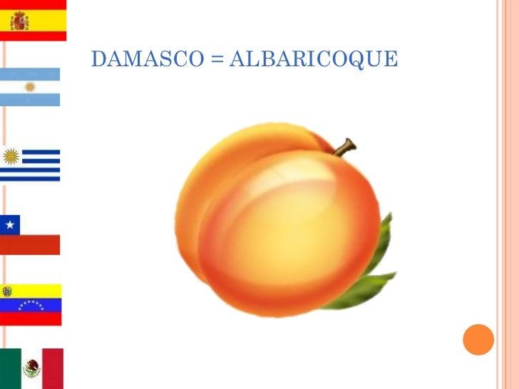 DAMASCO = ALBARICOQUE