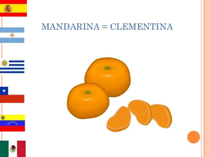 MANDARINA = CLEMENTINA
