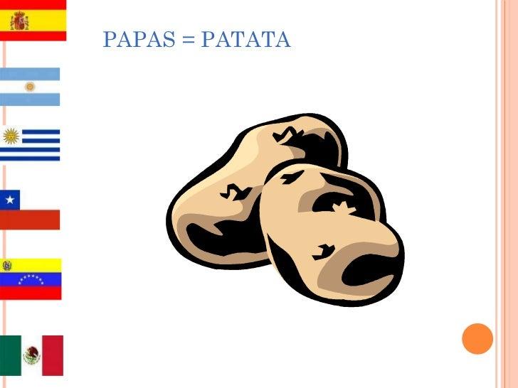 PAPAS = PATATA