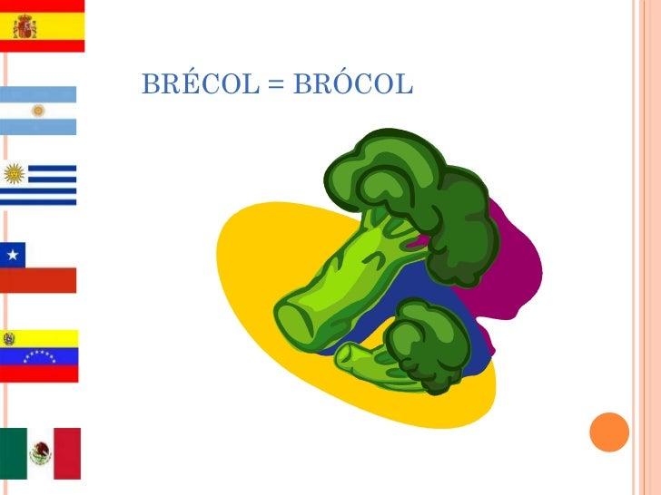 BRÉCOL = BRÓCOL