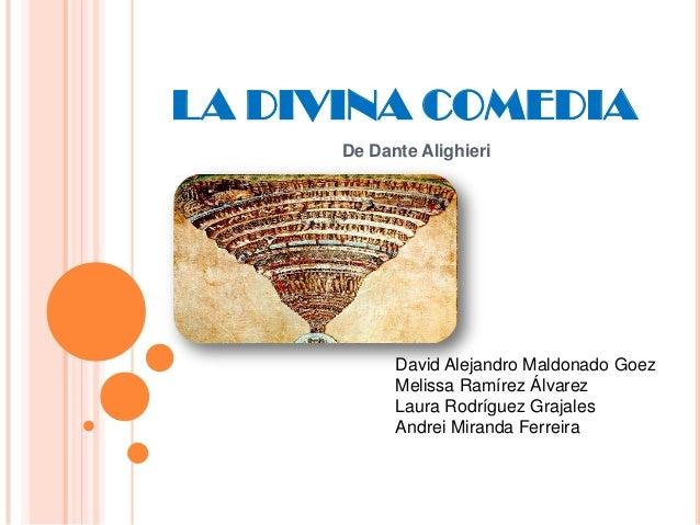 LA DIVINA COMEDIA      De Dante Alighieri            David Alejandro Maldonado Goez            Melissa Ramírez Álvarez    ...