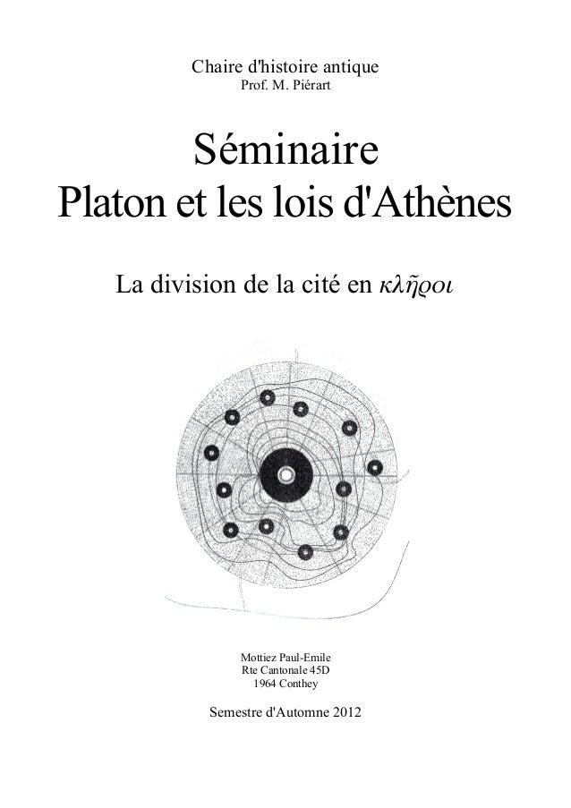 Chaire d'histoire antique Prof. M. Piérart Séminaire Platon et les lois d'Athènes La division de la cité en κλῆροι Mottiez...