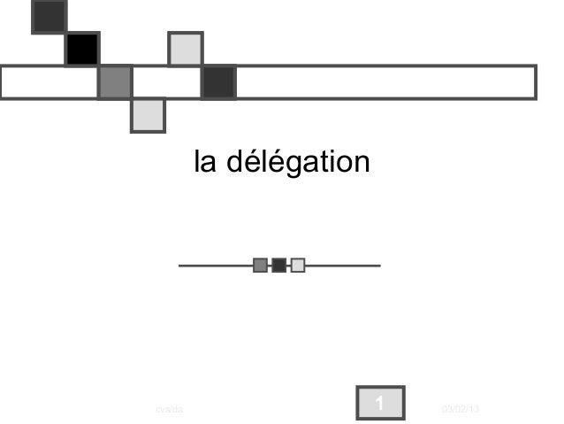 la délégationcvs/da                   1   03/02/13