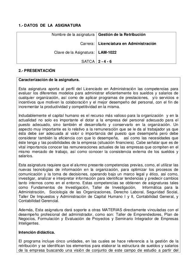 1.- DATOS DE LA ASIGNATURA Nombre de la asignatura Carrera: Clave de la Asignatura: SATCA Gestión de la Retribución Licenc...