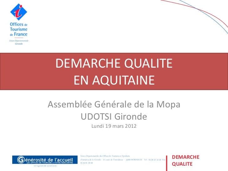 DEMARCHE QUALITE                          EN AQUITAINE               Assemblée Générale de la Mopa                     UDO...