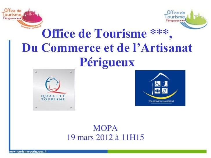 Office de Tourisme ***,        Du Commerce et de l'Artisanat                  Périgueux                                   ...