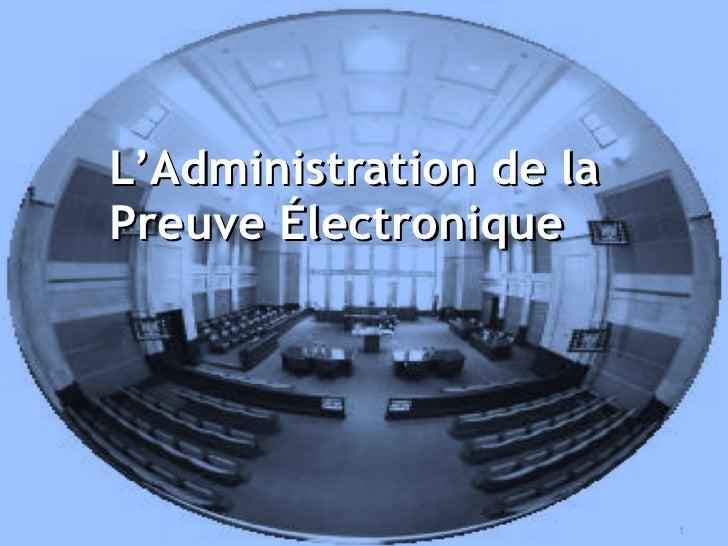 L'Administration de la Preuve Électronique