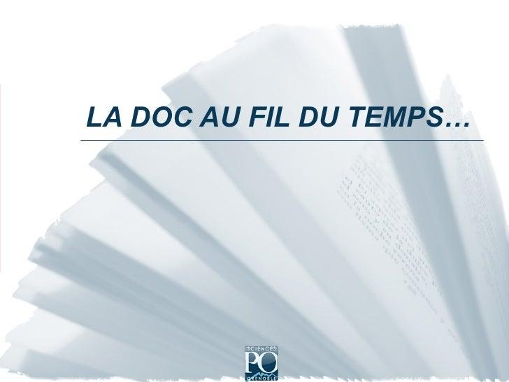 LA DOC AU FIL DU TEMPS…