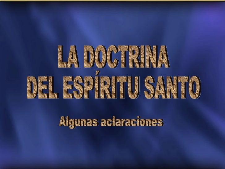 LA DOCTRINA DEL ESPÍRITU SANTO Algunas aclaraciones