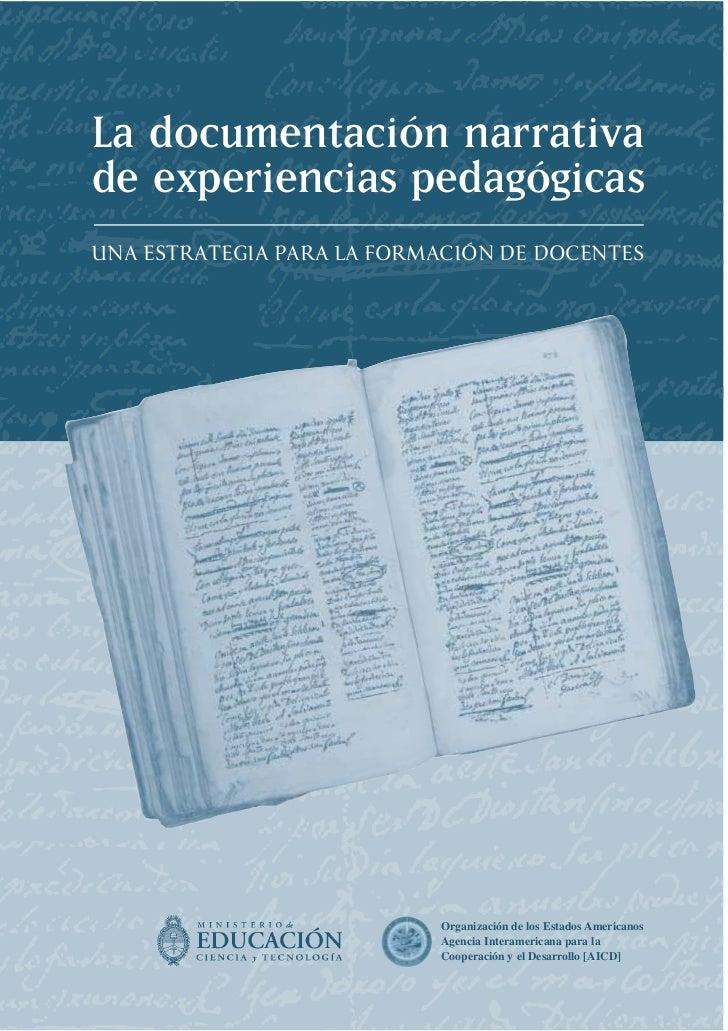La documentación narrativade experiencias pedagógicasUNA ESTRATEGIA PARA LA FORMACIÓN DE DOCENTES                         ...