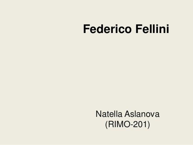 Federico Fellini  Natella Aslanova    (RIMO-201)