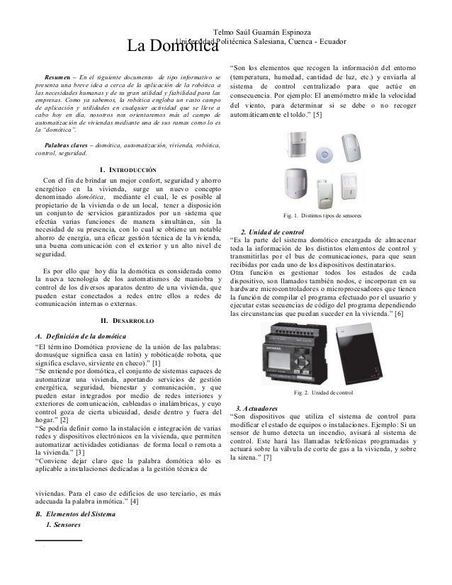 Telmo Saúl Guamán Espinoza Universidad Politécnica Salesiana, Cuenca - Ecuador  La Domótica  Resumen – En el siguiente doc...