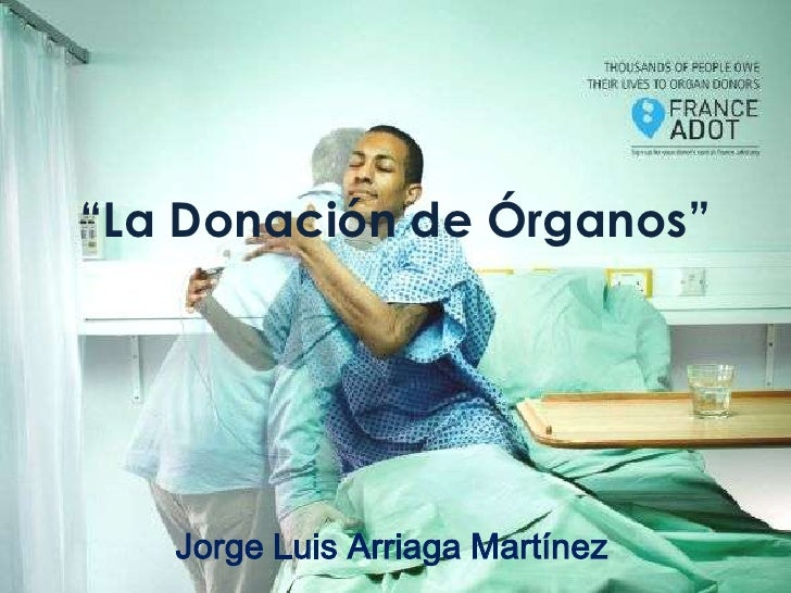 """""""La Donación de Órganos""""   Jorge Luis Arriaga Martínez"""