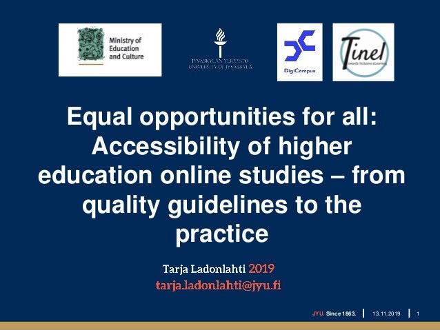 Equal opportunities for all: Accessibility of higher education online studies – from quality guidelines to the practice JY...