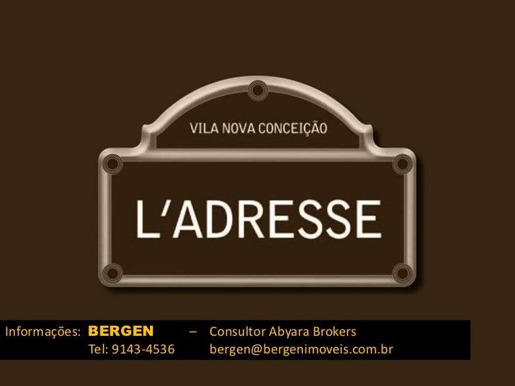 Informações: BERGEN           – Consultor Abyara Brokers             Tel: 9143-4536     bergen@bergenimoveis.com.br