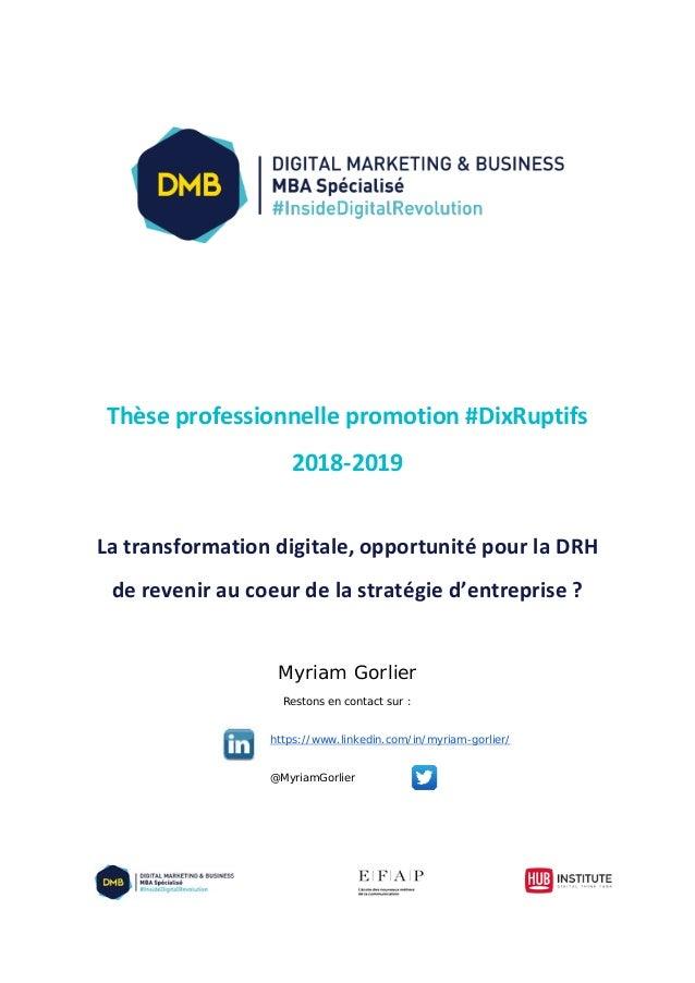Thèse professionnelle promotion #DixRuptifs 2018-2019 La transformation digitale, opportunité pour la DRH de revenir au co...