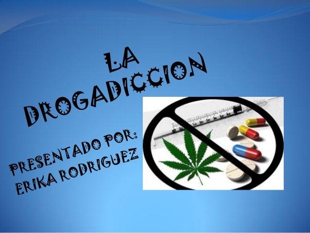 ¿Qué es la drogadicción? La drogadicción es una enfermedad que consiste en la dependencia de sustancias que afectan el si...