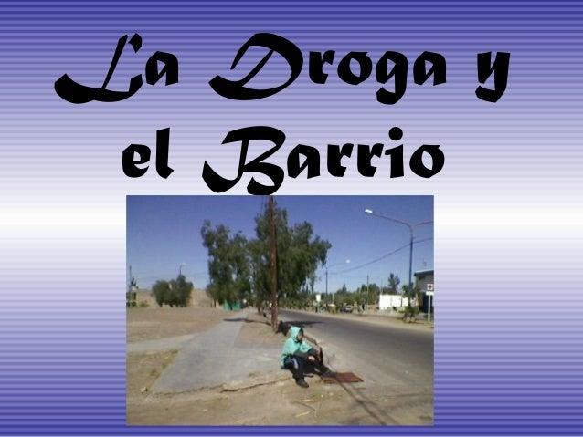 La Droga y el Barrio