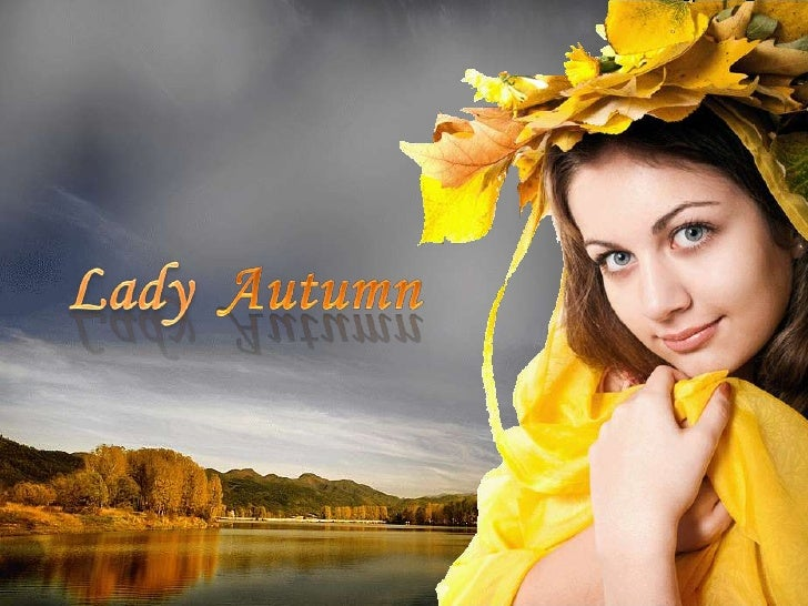 Lady  Autumn<br />