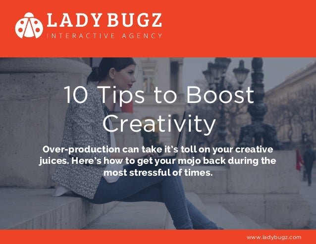 10 Tips to Boost Creativity Over-production can take it's toll on your creative juices. Here's how to get your mojo back d...