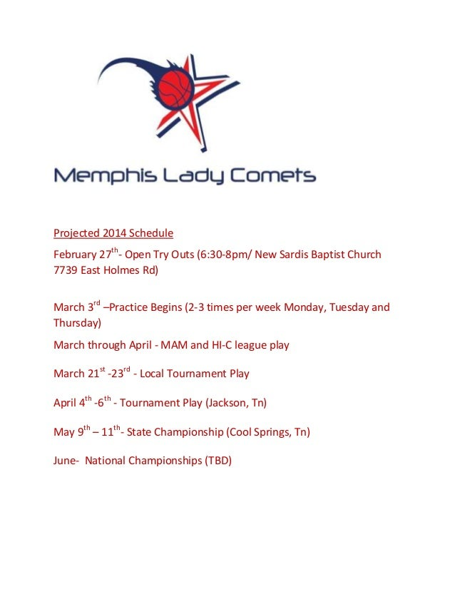 Projected 2014 Schedule February 27th- Open Try Outs (6:30-8pm/ New Sardis Baptist Church 7739 East Holmes Rd) March 3rd –...
