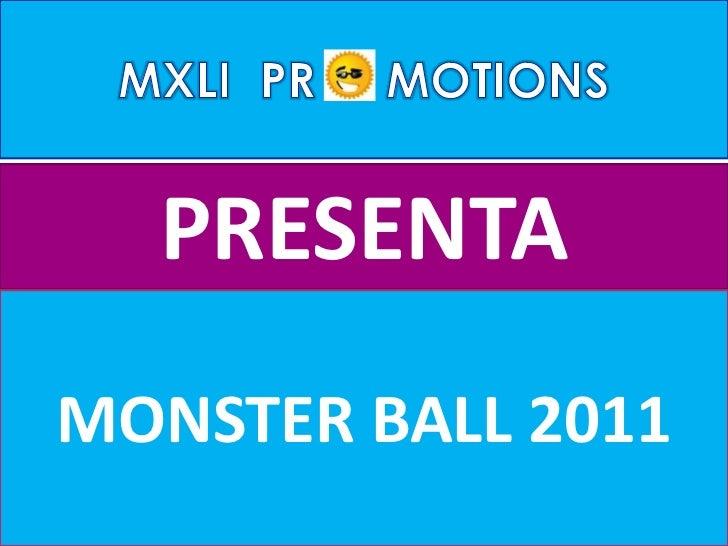 PRESENTAMONSTER BALL 2011
