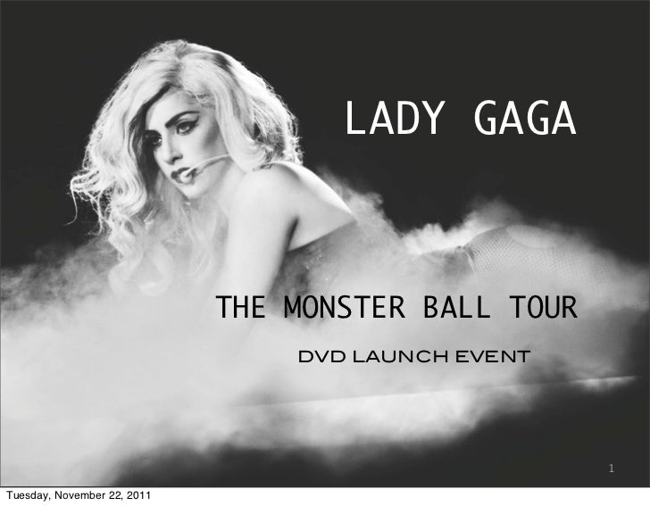 LADY GAGA                             THE MONSTER BALL TOUR                                 DVD LAUNCH EVENT              ...