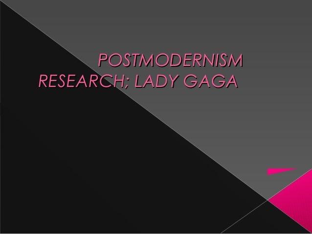 POSTMODERNISM RESEARCH; LADY GAGA