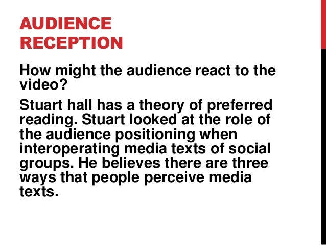 audience analysis and reception Chapter#9: audience theories: uses, reception, and  of specific forms  of content (sometimes referred to as reception analysis.