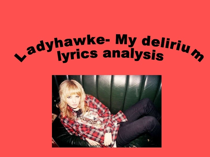 Ladyhawke- My delirium  lyrics analysis