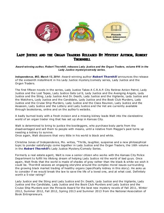Lady Justice and the Organ Traders Released By Mystery Author, Robert Thornhill Award-winning author, Robert Thornhill, re...