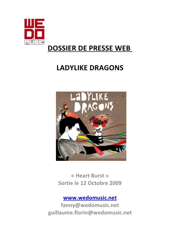 DOSSIER DE PRESSE WEB    LADYLIKE DRAGONS « Heart Burst » Sortie le 12 Octobre 2009   www.wedomusic.net [email_address] [e...