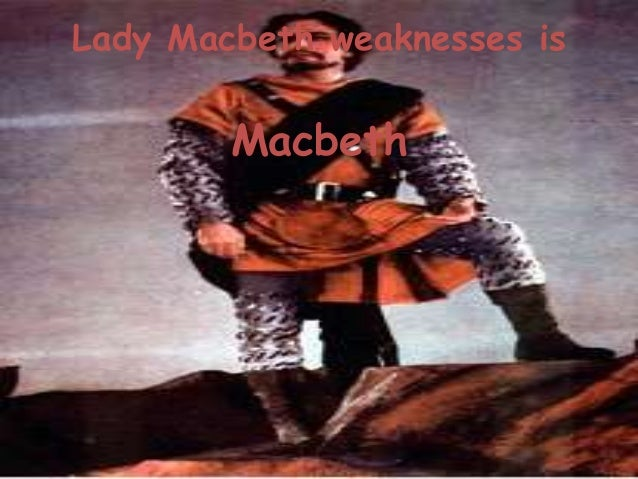 an analysis of macbeths strengths and weaknesses in macbeth by william shakespeare In macbeth the noble characters mostly speak in unrhymed iambic pentameter, which is a fancy way of saying they talk like this: ba-dum, ba-dum, ba-dum, ba-dum, ba-dum see, an iamb is an unaccented syllable followed by an accented one.