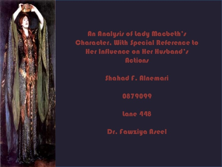 lady macbeth s character by shahad an analysis of lady macbeth scharacter special reference to her influence on her