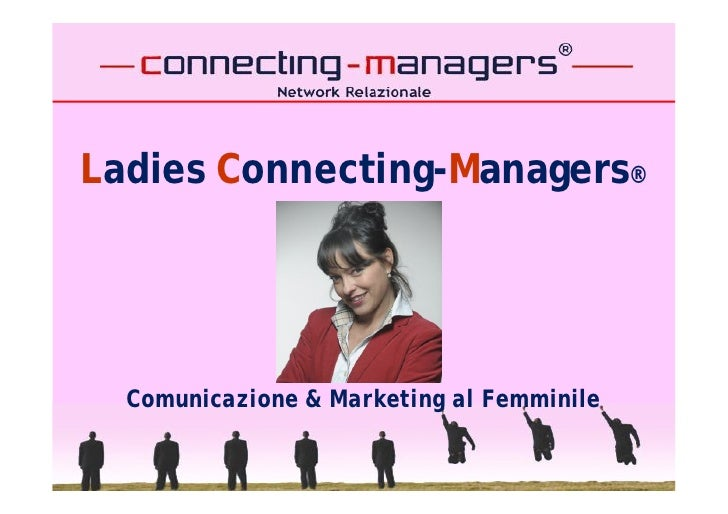 Ladies Connecting-Managers®       Comunicazione & Marketing al Femminile