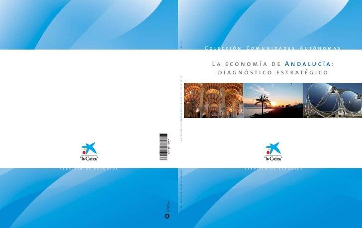 Colección Comunidades Autónomas    La economía de Andalucía:   d i ag n ó st i c o e st r at é g i c o                S E ...
