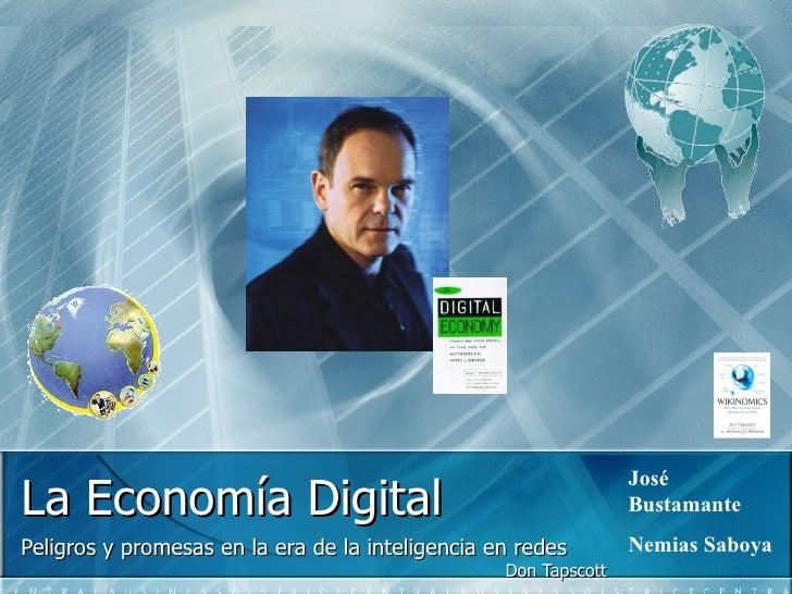 La Economía Digital Peligros y promesas en la era de la inteligencia en redes Don Tapscott José Bustamante Nemias Saboya