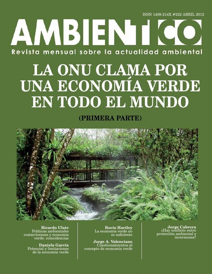 ISSN 1409-214X #222 ABRIL 2012 LA ONU CLAMA PORUNA ECONOMÍA VERDE EN TODO EL MUNDO                             (PRIMERA PA...