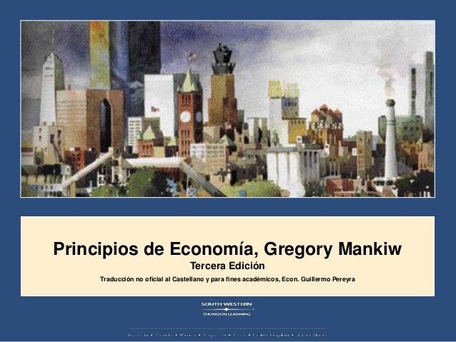 Principios de Economía, Gregory Mankiw                                  Tercera Edición     Traducción no oficial al Caste...