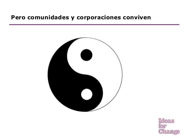 Pero comunidades y corporaciones conviven                                            16