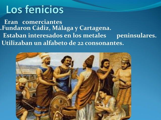 Difundieron el cultivo de la vid y el olivo.Mantenían relaciones comerciales con los pueblosindígenas.Utilizaban moneda pr...