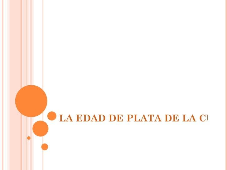 LA EDAD DE PLATA DE LA CULTURA ESPAÑOLA