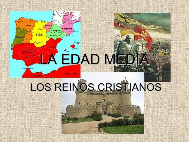 LA EDAD MEDIA LOS REINOS CRISTIANOS